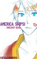 America ships! {Oneshot book} by xXFallenHeroXx