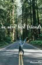 We Were Best Friends | In Editing by ryleemmm