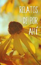 Relatos De Por Ahí by happyend_never_exist