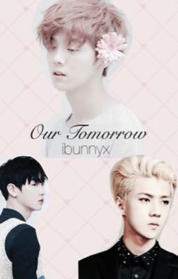 Our Tomorrow • HunHan/ChanHan •
