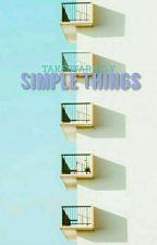 Simple Things by takestarsfly