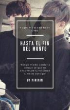 Hasta el fin del mundo (Yugbam) by piminin