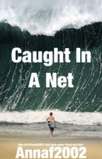 Caught in a Net (book 4) by annaf2002