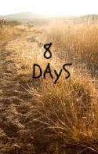 8 Days by stephenseven