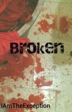 Broken  by IAmTheException