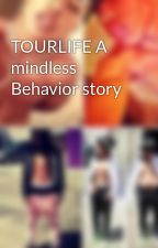 TOURLIFE A mindless Behavior story by BeingTrendywithRay