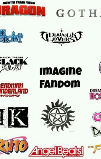 Imagine Fandoms *Requests Closed*