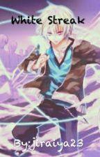 White Streak-The Saga of the Powerstealers-Book 1 by jiraiya23