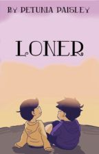 Loner  by PetuniaFanfic