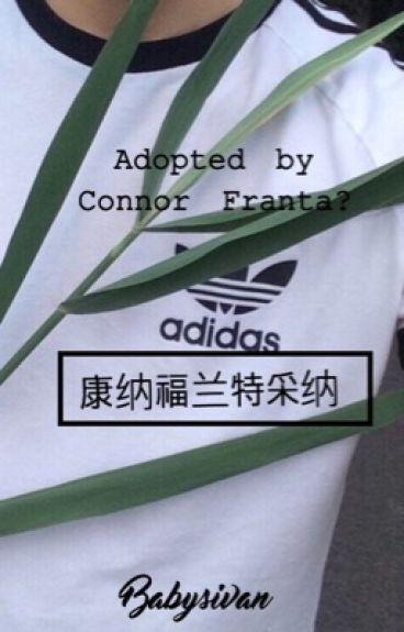Adopted by Connor Franta?