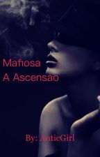 [Segundo Livro| Mafiosa] A Ascensão  by AnticGirl