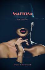 Mafiosa - A Ascensão  by AnticGirl