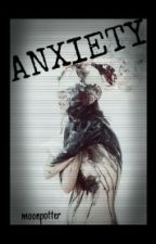 Anxiety by moonpotter