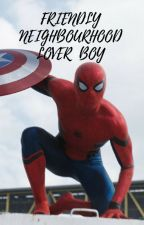 Friendly Neighbourhood Lover Boy (Spider-Man Tom Holland FanFiction) by JustSomeone69