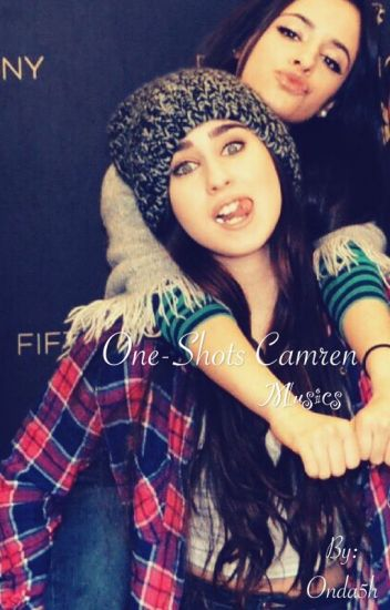 One - Shots Camren  / Musics