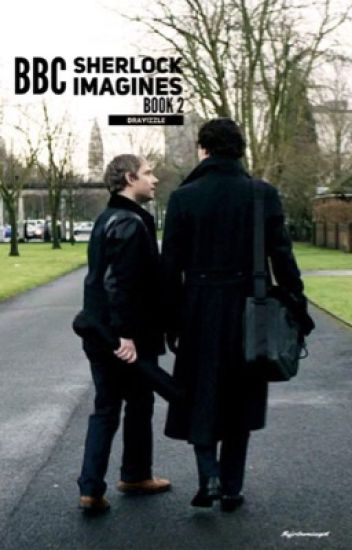 BBC Sherlock Imagines (Book 2)