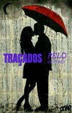 Traçados Pelo Destino by PequenaDoBoo88