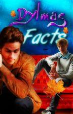 Dylmas Facts by chxndleruxdark