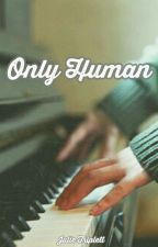 Only Human by JulieTriplett
