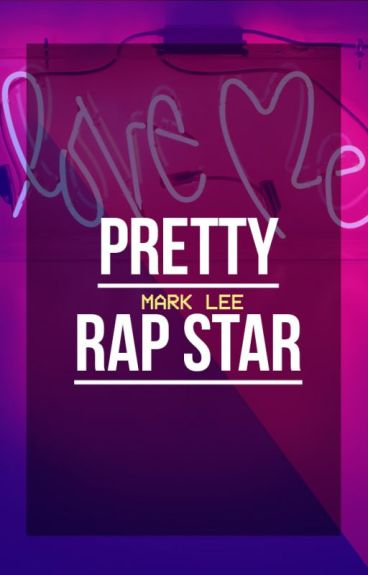 pretty rap star » mark lee » ✓