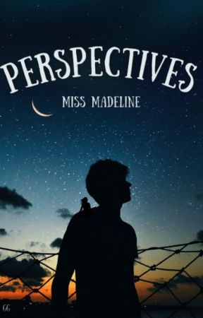 Perspectives by Miss_Madeline