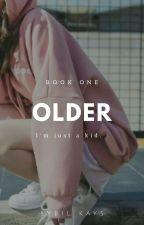 OLDER [now editing] by milddrunk_