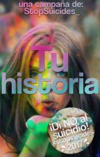 Tu historia  by StopSuicides_