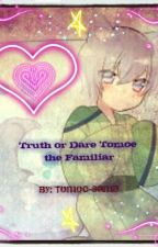 Truth or Dare Tomoe the Familiar by Tomoe-sama
