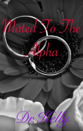 Mated To The Alpha by LionessGoddess