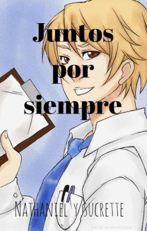 <3 Juntos por siempre <3 (Nathaniel y Sucrette) -fanfic- [[EN EDICION]] by ArVazquezSenpai