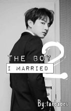 The Boy I Married 2 by taebabes
