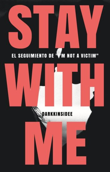 Stay with me... [INAV #2] {TERMINADA} #Wattys2016
