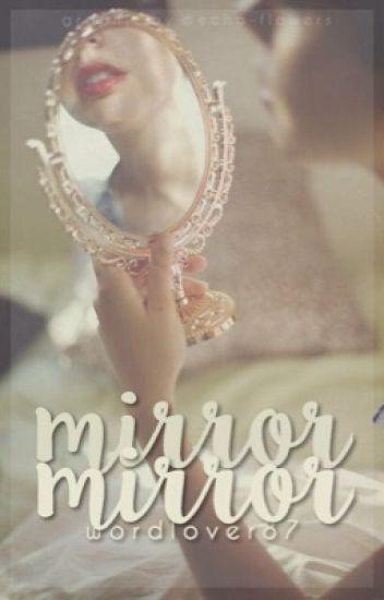 Mirror, Mirror {#Wattys2016}