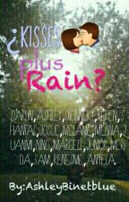¿Kisses Plus Rain?  by AlyBinet