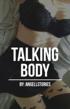 Talking Body || H.S || HOT #Wattys2016 by AngellStories
