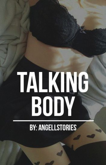 Talking Body || H.S || HOT #Wattys2016