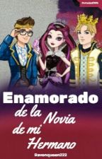 Enamorado De La Novia De Mi Hermano ( Dexven ) by ravenqueen222