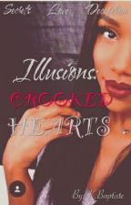 ILLUSIONS: Crooked Hearts by ItzKhyBptt