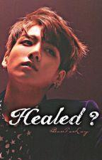 Healed? ||BOOK 2|| JUNGKOOK by BaeTaeLay