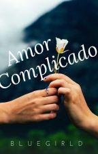 Amor Complicado (Yuri) by BlueGirld
