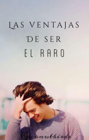 """Las ventajas de ser el """"Raro"""" (Harry / Marcel) #Wattys2015"""