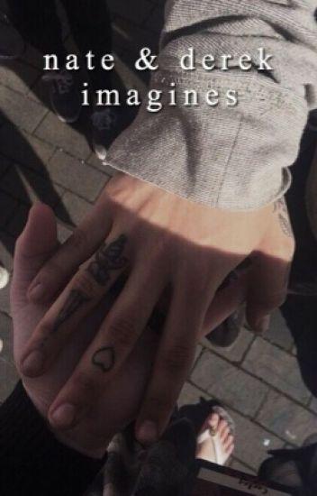 Nate & Derek Imagines