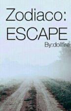 ZODIACO : Escape  by TuChicaSexy