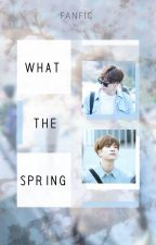 What the Spring! [2Jae] (Completed) by furinie