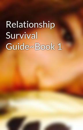 Relationship Survival Guide~Book 1 - Is My Boyfriend