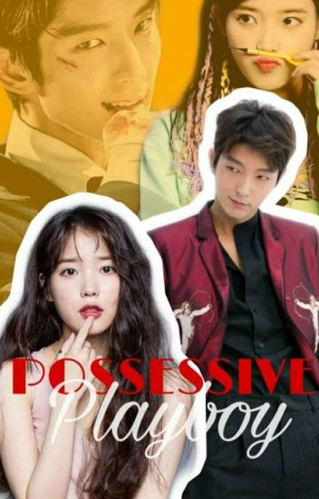 Possessive Playboy Book 1 (Completed)