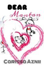 Dear Mantan by Carissa94