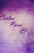 Cartas Para El by BlueExplosion15