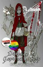Después de Caperucita Roja  「Yaoi/Gay/ CONCLUIDA」 by Sennyazell