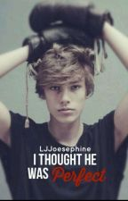 I thought he was perfect - Book 1 by LJJosephine